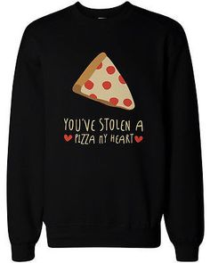 Cute Graphic Sweatshirts You've Stolen a Pizza My Heart Black Unisex Sweatshirts Graphic Shirts, Graphic Sweatshirt, Cute Pizza, Pizza Shirt, Cute Sweatshirts, Hoodies, Heart Shirt, Sweater Jacket, Sweater Weather