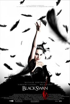 Black Swan is a 2010 American psychological thriller and horror film[3][4] directed by Darren Aronofsky and starring Natalie Portman, Vincent Cassel, and Mila Kunis. The plot revolves around a production of Tchaikovsky's Swan Lake ballet by a prestigious New York City company Trailer: http://www.youtube.com/watch?v=5jaI1XOB-bs