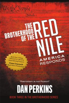 The Brotherhood of the red Nile Trilogy is complete with AMERICA RESPONDS, by Dan Perkins!