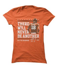 You can search far and wide, but you'll never find another player like Peyton Manning. Tell the world with this LIMITED EDITION shirt!