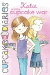 Katie and the Cupcake War New Chapter Books to Keep Your Kids Reading (Ages 9   12)    good reviews