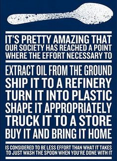 Reusing a metal spoon trumps buying and disposing a plastic one. Graphic by Max Temkin. This one is sold out but find more of his work here: http://maxistentialism.com/prints/ Max is currently on Kickstarter, already over goal: http://www.kickstarter.com/projects/1200751084/philosophy-posters