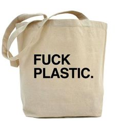 Plastic shopping bags should be outlawed.