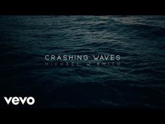 Michael W. Smith - Crashing Waves - YouTube