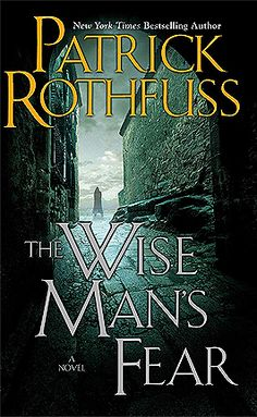 The Wise Man's Fear (The Kingkiller Chronicle, #2) - Patrick Rothfuss