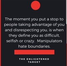 The moment you put a stop to people taking advantage of you and disrespecting you, is when they define you as difficult, selfish or crazy. THE ENLIGHTENED TARGET - iFunny :) Adult Children Quotes, Quotes For Kids, Quotes To Live By, People Quotes, True Quotes, Motivational Quotes, Inspirational Quotes, Taking Advantage Quotes, Disrespect Quotes