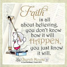 ☆☆☆ Faith is to believe what you do not see. The reward of faith is to see what you Believe.Little Church, Mouse 22 August 2015 ☆☆☆ Biblical Quotes, Religious Quotes, Spiritual Quotes, Faith Quotes, Bible Quotes, Positive Quotes, Positive Thoughts, Motivational Quotes, Prayer Verses