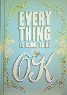 Everything Is Going to Be Ok av Chronicle Books (Bok) Life Quotes Love, Great Quotes, Quotes To Live By, Inspirational Quotes, Quote Life, Motivational Quotes, The Words, Words Quotes, Me Quotes