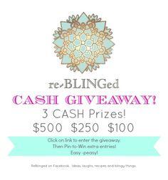 Enter the CASH Giveaway at ReBlinged on Facebook!  3 CASH prizes!  $500!  $250!  $100!