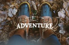 We all need a little adventure (Bean Boots optional)