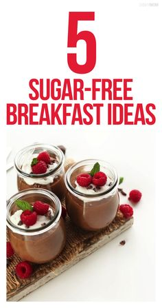 Five delicious and sugar-free breakfast ideas!