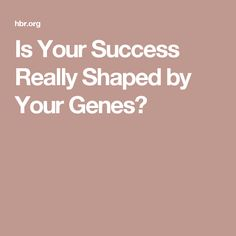Is Your Success Really Shaped by Your Genes?
