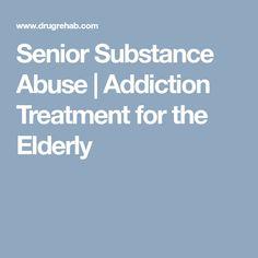 Senior Substance Abuse | Addiction Treatment for the Elderly