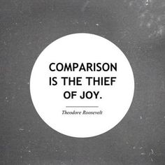 It's possible to not compare yourself or compare what you don't have with others.
