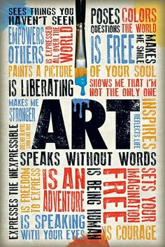 """""""WORD ART"""" I like the way the different colors are used to emphasize both the message of the words as well as certain words that were supposed to grab the reader's attention. Art Room Posters, Quote Posters, Film Posters, Citation Art, Classe D'art, Word Poster, Poster Poster, Bulletins, Artist Quotes"""