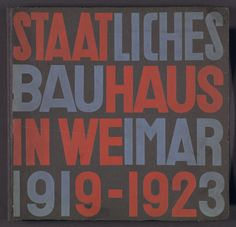 Cover design of Staatliches Bauhaus in Weimar designed by Walter Gropius and Herbet Bayer. Examples of colour schemes. Herbert Bayer, Walter Gropius, Art Nouveau, Art Deco, Wassily Kandinsky, Moma, Metropolitan Museum, Cover Design, Design Art