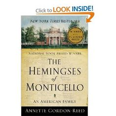 The Hemingses of Monticello- I got to meet AGR at a seminar on this book, and she is amazing!