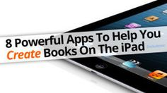 8 Powerful Apps To Help You Create Books On The iPad - Edudemic