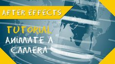 After Effects Tutorial: How to use a camera