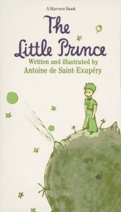 The Little Prince by Antoine de Saint-Exupery, translated by Katherine Woods