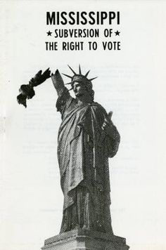 Mississippi: Subversion of the Right to Vote; 1964 :: Historical Manuscripts and Photographs