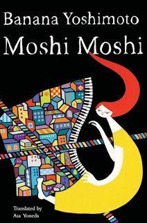See all my book reviews at JetBlackDragonfly.blogspot.ca : Moshi Moshi by Banana Yoshimoto