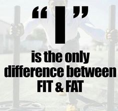 Workout Motivation: I is the only difference between FAT FIT. Sport Motivation, Fitness Motivation Quotes, Health Motivation, Workout Motivation, Motivational Quotes For Depression, Inspirational Quotes, Motivational Message, Weight Loss Inspiration, Motivation Inspiration