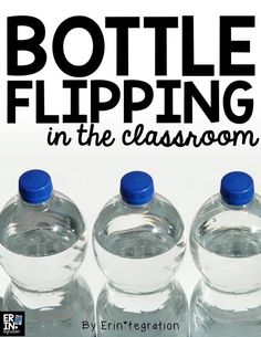 Bottle tossing and flipping in the classroom