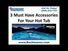 Madison Hot Tub Repair, WI - 3 Must Have Accessories For Your Hot Tub ☀ Visit http://Bachmanns.com  We Have the Best Selection of New and Used Hot Tubs, Saunas and Swim Spas in Madison, Wisconsin 53711, 53704  Hot Tub Repair Madison  Spa Repair Madison