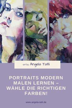 Portraits modern malen lernen – wähle die richtigen Farben!  Art by Angela Tatli #malenlernen #malen #aquarellieren #malerei #malkurs #malenundzeichnen