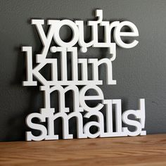 Seriously, I need this. SALE You are killing me smalls acrylic or wood by OhDierLiving, $38.00 #TheSandlot