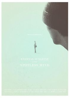 Eternal Sunshine of Spotless Mind Poster Love the movie? Here's a little something for you! :) https://motionpictureaficionado.wordpress.com/2015/05/01/eternal-sunshine-of-the-spotless-mind-2004-the-world-forgetting-by-the-world-forgot/