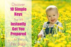 Discover 10 Simple Keys That Will Instantly Get You Prepared for Your First Baby #baby #firstbaby #babyadvice #pregnant #pregnancy http://myfirstsweetbaby.com/welcome