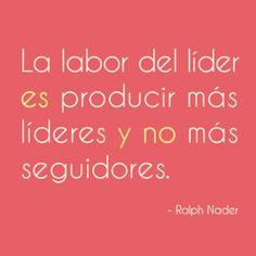 La labor del líder es producir más líderes y no más seguidores.