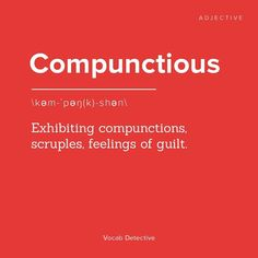 Compunctious is today's #wordoftheday //Do you know how to use it in a sentence?