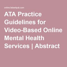ATA Practice Guidelines for Video-Based Online Mental Health Services | Abstract