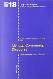 Identity, community, discourse : English in intercultural settings / Giuseppina Cortese & Anna Duszak (eds.) - Bern : Peter Lang, cop. 2005