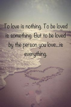 to love is nothing to be loved is something to love and be loved is everything - Google Search