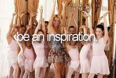 be an inspiration...