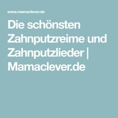 Die schönsten Zahnputzreime und Zahnputzlieder | Mamaclever.de