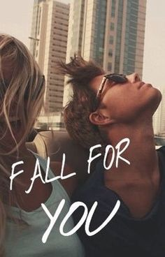 FALL FOR YOU. - Wattpad