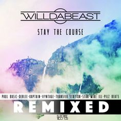 Stay The Course [REMIXED] by Willdabeast on SoundCloud
