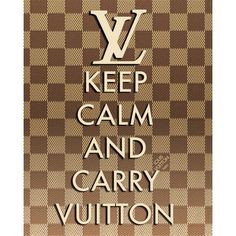 "Louis Vuitton LV ""Keep Calm and Carry On"" Poster 8x10 Print Fashion... ($15) ❤ liked on Polyvore featuring home, home decor, wall art, paper wall art, wall paper home decor, framed posters, home wall decor and keep calm posters"