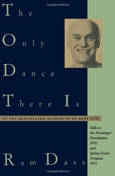 The Only Dance There Is (Doubleday Anchor Original) by Ram Dass http://www.amazon.com/dp/0385084137/ref=cm_sw_r_pi_dp_8miLtb05RZJGV8WK