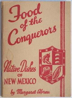 Food of the Conquerors : Native dishes of New Mexico: Margaret Abreu: Amazon.com: Books