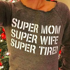 Absolutely love my Super Mom sweatshirt!  Runs a tad small - I'm a size 4 and this small is perfect on me.