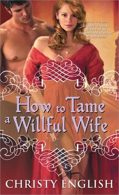 Christy English - How to Tame a Willful Wife