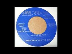 Papa Bear & The Cubs  - You're So Fine