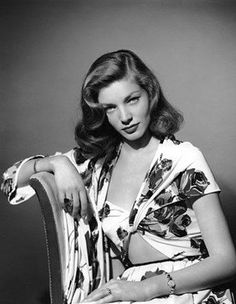 "Lauren Bacall. ""If you want me just whistle. You know how to whistle don't you? Just put your lips together and blow."""