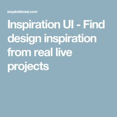 Inspiration UI - Find design inspiration from real live projects